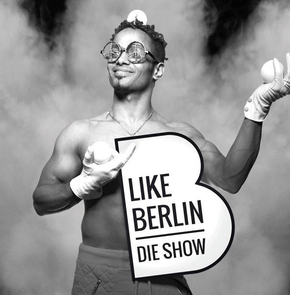 LIKE BERLIN – Die Show: Die Seele Berlins in einer Show